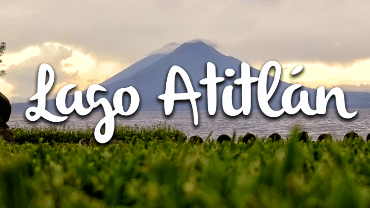 Lago Atitlan, qué hacer y cómo llegar al lago más famoso de Guatemala