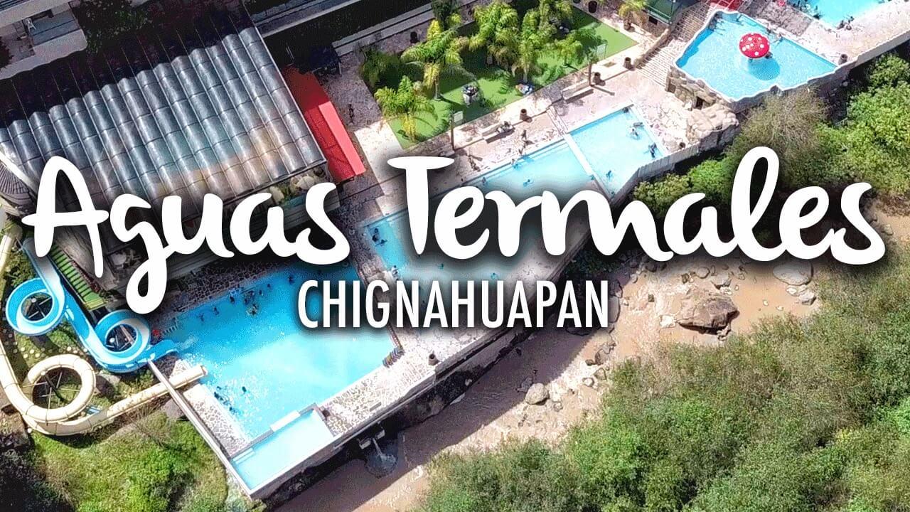 Aguas Termales de Chignahuapan