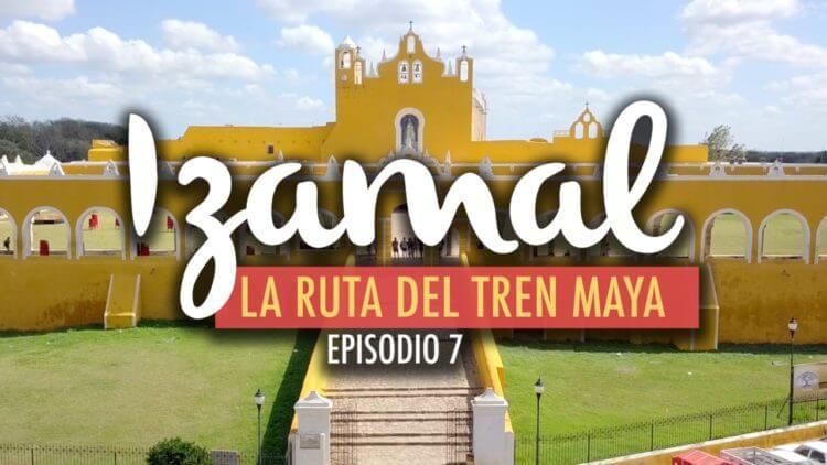 Qué hacer y qué comer en Izamal, El Tren Maya - Ep-7 Viajefest