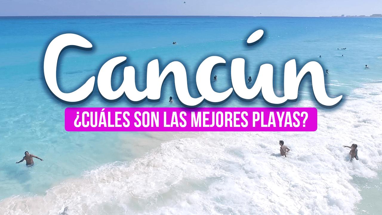 Cuáles son las mejores playas de Cancún