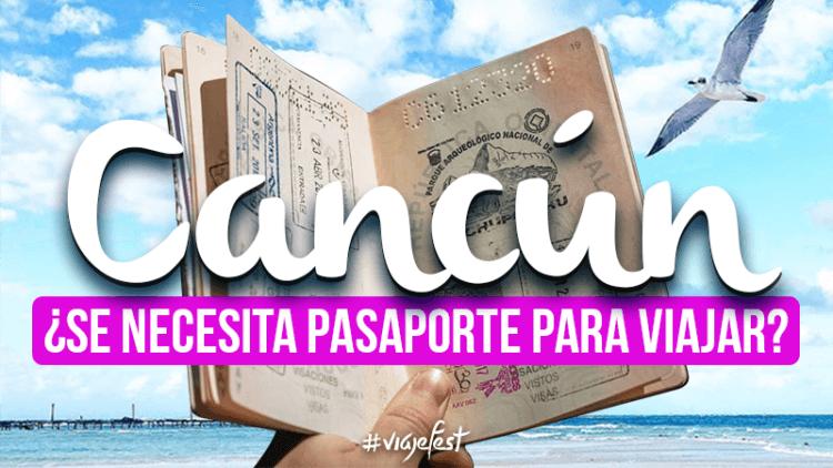¿Se necesita Pasaporte para viajar a Cancún?